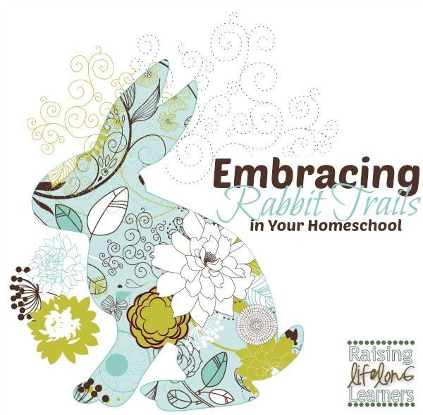 Embracing Rabbit Trails in Your Homeschool