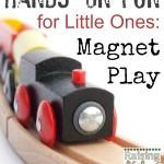 Hands On Fun for Little Ones - Magnet Play via www.RaisingLifelongLearners.com