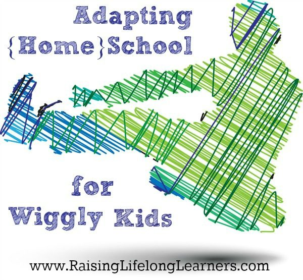 Adapting {Home}School for Wiggly Kids