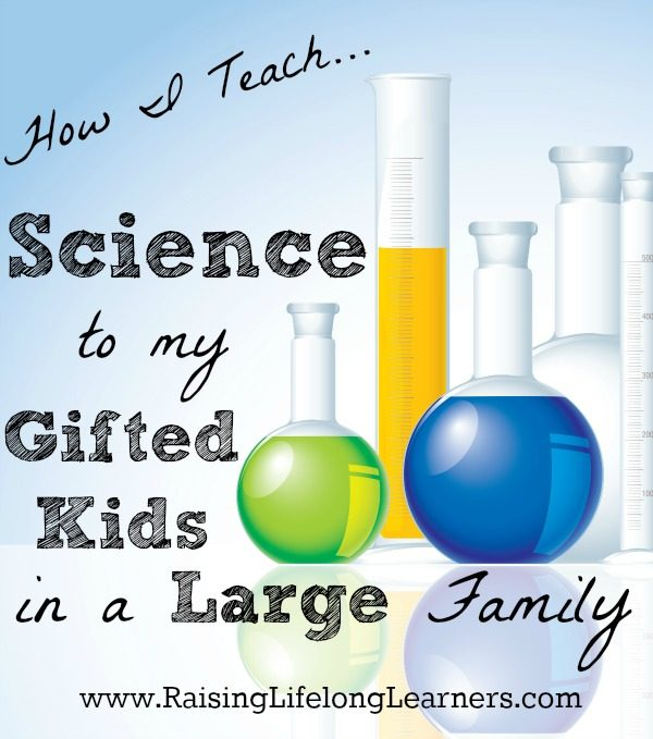 How I Teach Science to Gifted Kids at Home