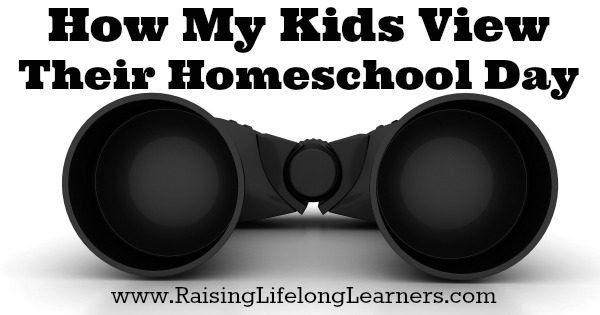Kids view of Homeschooling via RaisingLifelongLearners.com