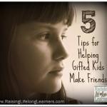 5-Tips-for-Helping-Gifted-Kids-Make-Friends-via-www.RaisingLifelongLearners.com_thumb.jpg