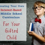 Creating-Your-Own-Middle-School-Curriculum-for-Your-Gifted-Child-via-www.RaisingLifelongLearners.jpg