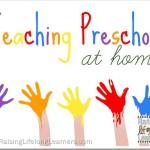 Teaching Preschool at Home via www.RaisingLifelongLearners.com