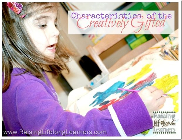 Understanding the Creatively Gifted Child via www.RaisingLifelongLearners.com