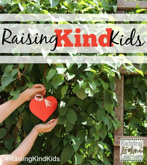 Raising Kind Kids via www.RaisingLifelongLearners.com