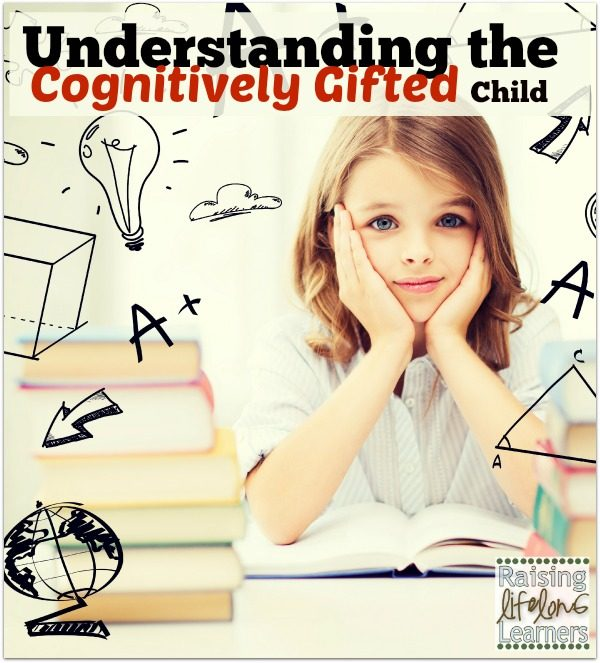 Understanding the Cognitively Gifted Child