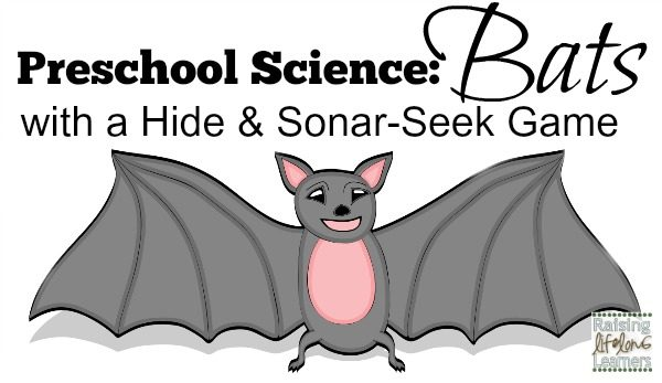 Preschool Science - Bats with Hide and Sonar-Seek via www.RaisingLifelongLearners.com