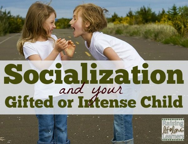 Socialization and Your Gifted or Intense Child