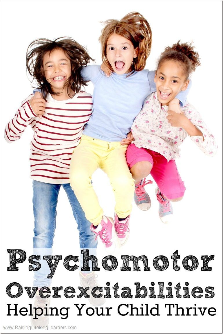 Psychomotor Overexcitabilities: Helping Your Child Thrive