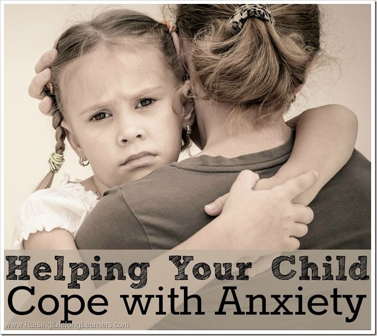 Helping Your Child Cope With Anxiety