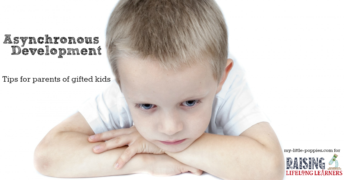 Asynchronous Development - Tips for Parents of gifted kids