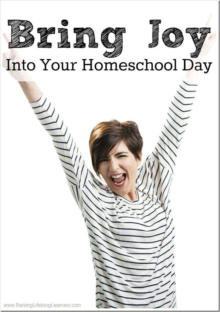 Bring Joy Into Homeschool Day