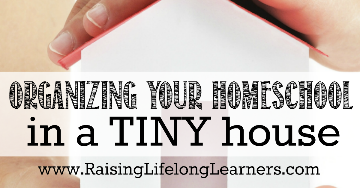 Organizing Your Homeschool in a TINY House