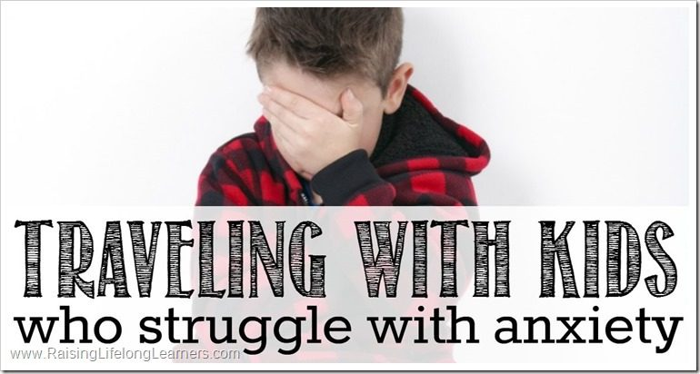 Traveling With Kids Who Struggle With Anxiety FB