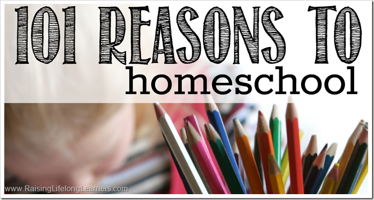 101 Reasons to Homeschool