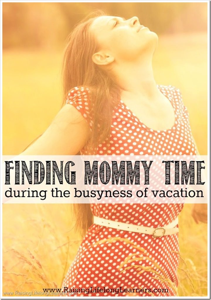 Finding Mommy Time During the Busyness of Vacation #FeelInvigorated #FeelGlade #ad