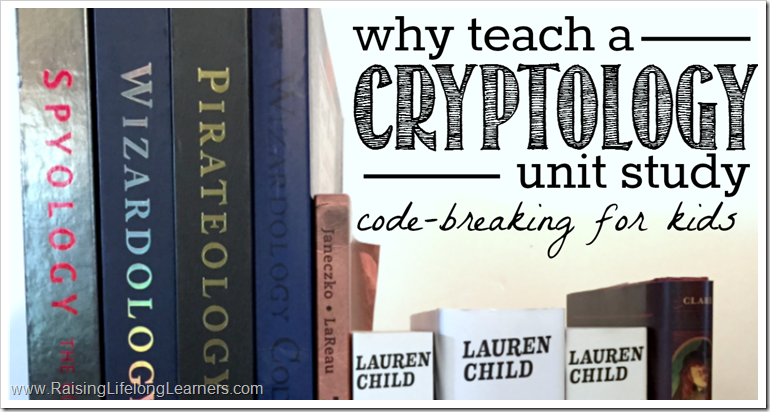 why teach a cryptology unit study | code breaking for kids