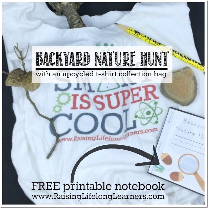 Backyard Nature Hunt with Printable Journal and T-Shirt Bag Tutorial