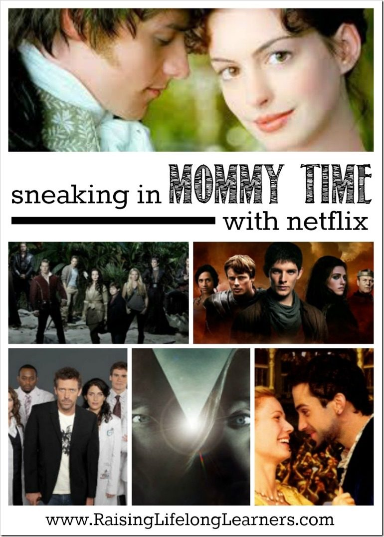 Sneaking in Mommy Time with Netflix