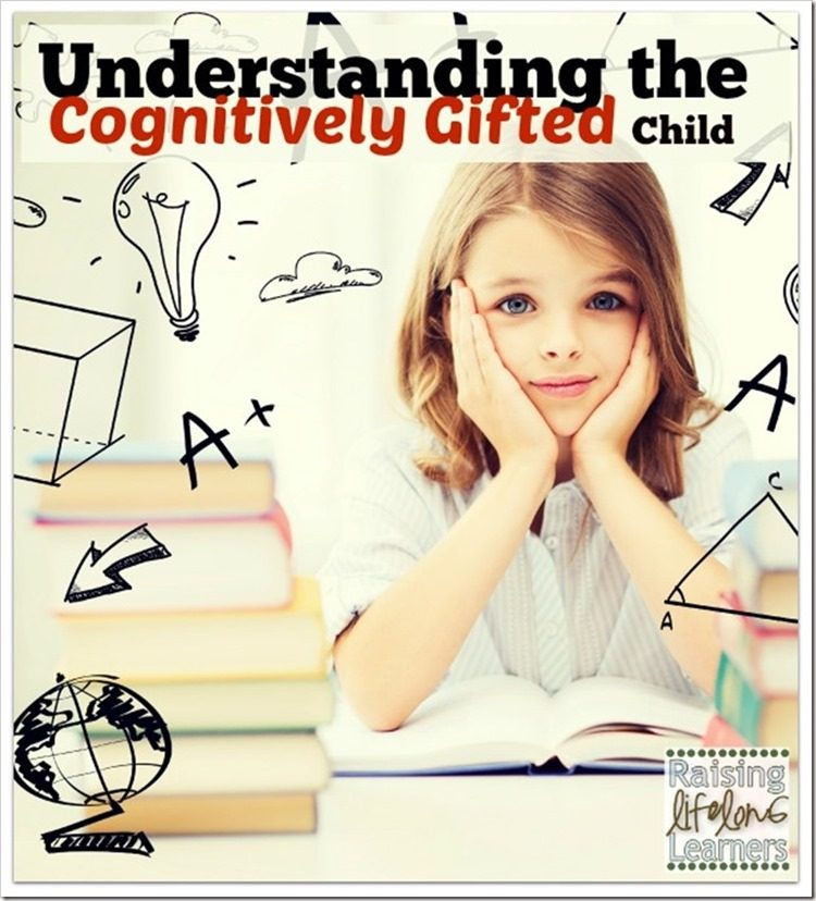 Understanding-the-Cognitively-Gifted-Child-via-www.RaisingLifelongLearners.com_