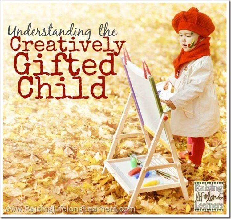 Understanding-the-Creatively-Gifted-Child-via-www.RaisingLifelongLearners.com_