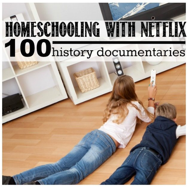 Homeschooling with Netflix - 100 History Documentaries