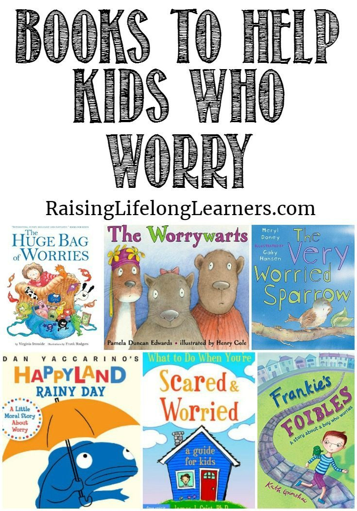 Books to Help Kids Who Worry~Helping kids who worry can be a challenge. Thinking BIG thoughts can become overwhelming for smart kids who are still little. Here are some books to help...