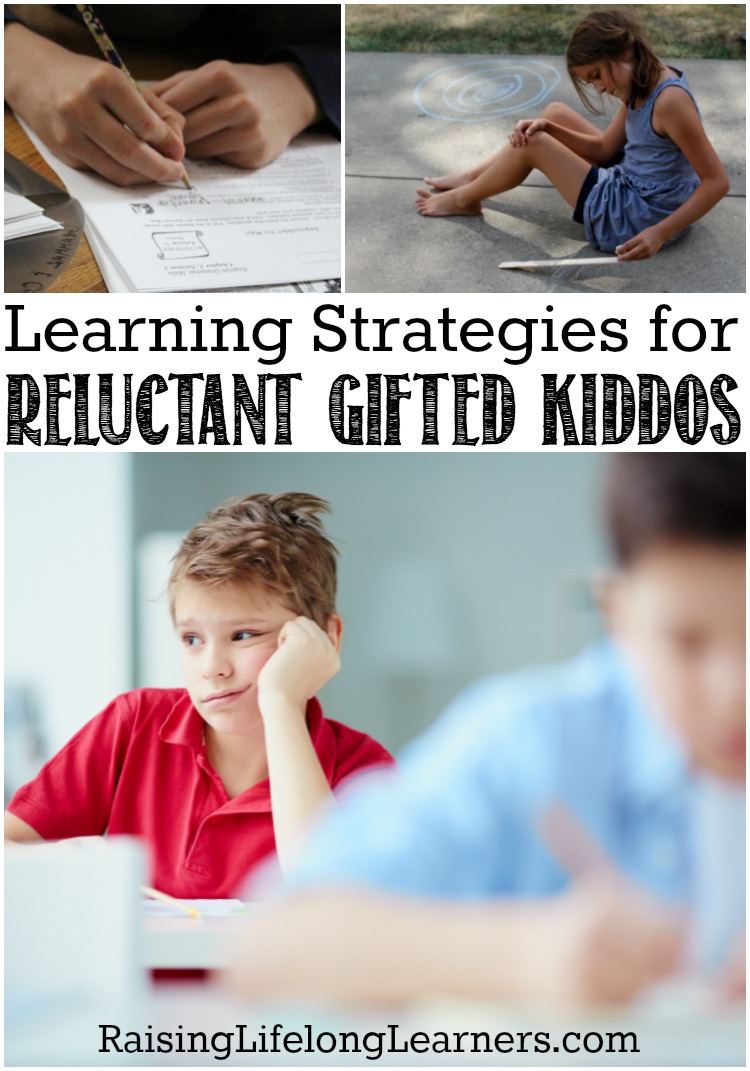 Learning Strategies for Reluctant Gifted Kiddos~Learning strategies for gifted kids are different. They experience the world intensely. It is frustrating when they achieve below where they should.