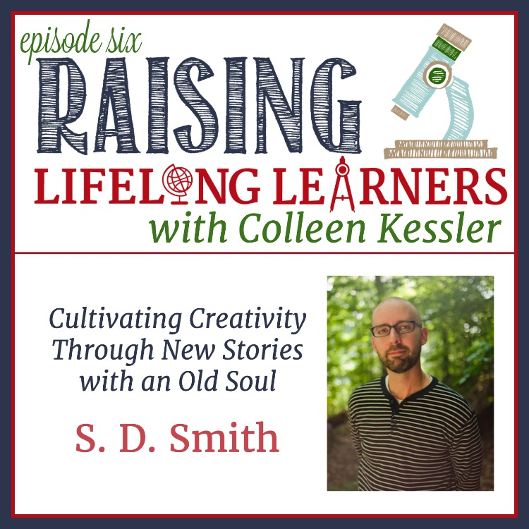 Cultivating Creativity Through New Stories with an Old Soul with S.D. Smith