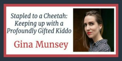 RLL 03 Gina Munsey: Keeping Up With a Profoundly Gifted Kiddo