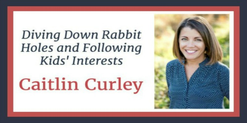 RLL 02 Caitlin Curley: Diving Down Rabbit Holes and Following Kids' Interests