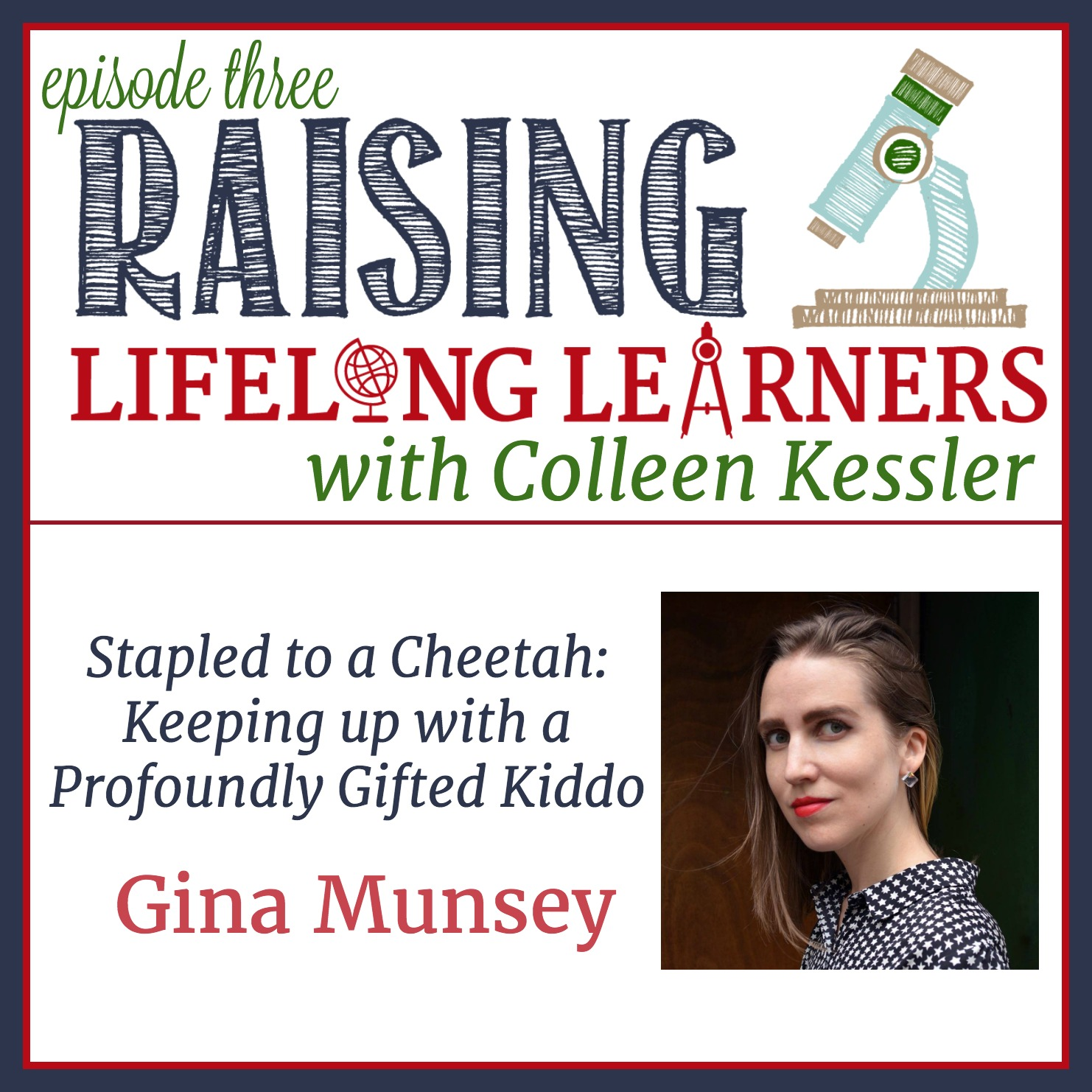 RLL Episode Three - Gina Munsey - Stapled to a Cheetah - Keeping Up With a Profoundly Gifted Kiddo