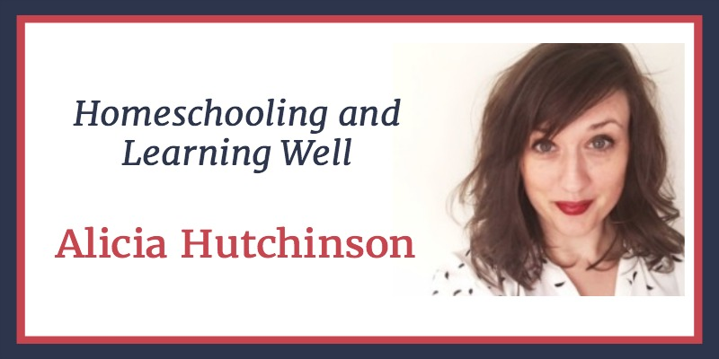 RLL 07 Alicia Hutchinson: Homeschooling and Learning Well