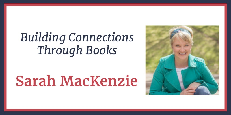 RLL 10 Sarah MacKenzie: Building Connections Through Books