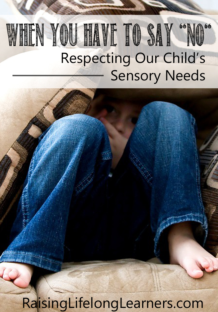 It stinks to say no. It's hard to feel misunderstood, overlooked, and isolated. It's harder still to watch our children suffer from sensory overload. RaisingLifeLongLearners.com  #sensory #specialneeds #parenting