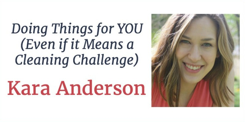 RLL 11 Kara Anderson: Doing Things for You… Even if it Means a Cleaning Challenge