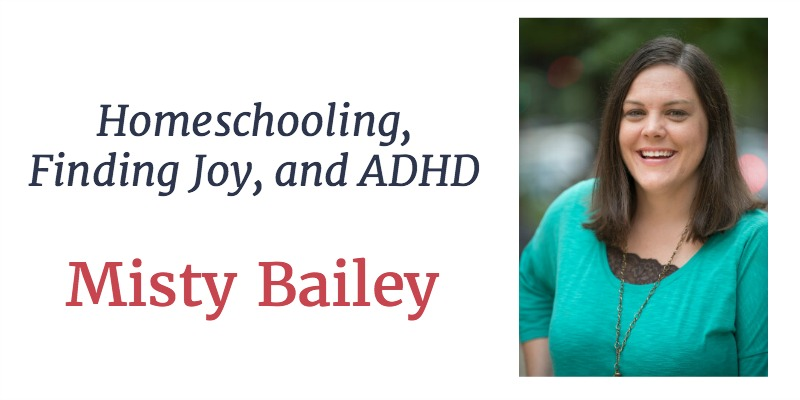 RLL 13 Misty Bailey: Homeschooling, Finding Joy, and ADHD