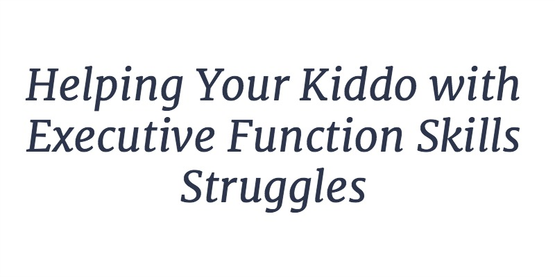 RLL 20: Helping Your Kiddo with Executive Function Skills Struggles | A Listener Question