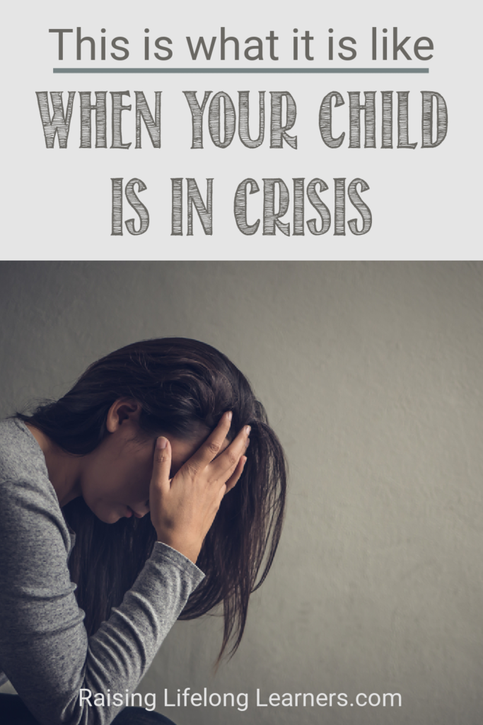 when your child is in crisis