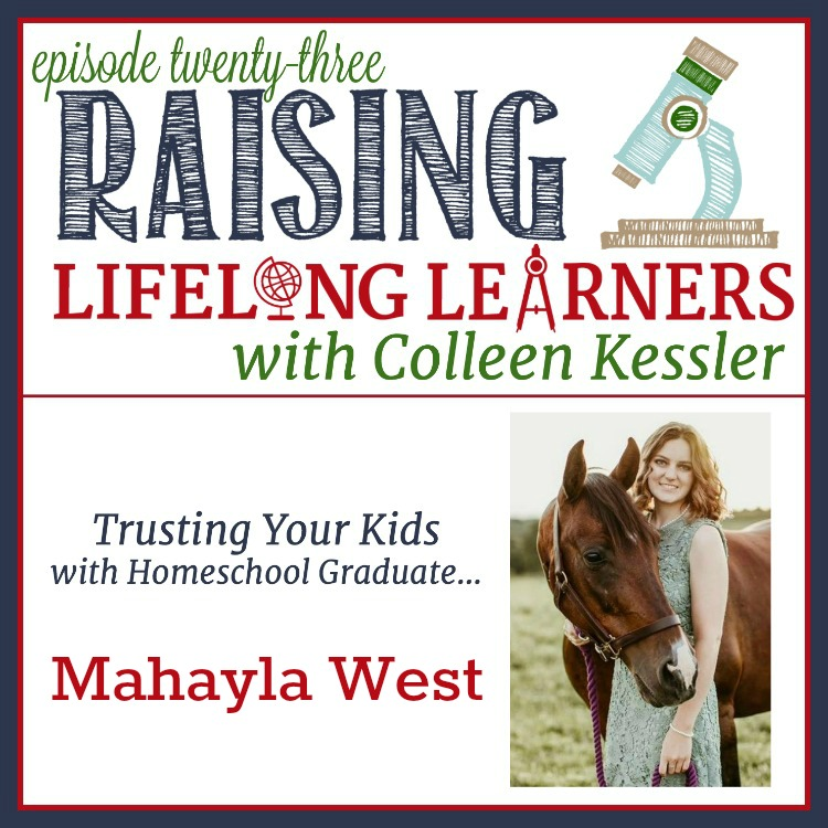 RLL 023 Trusting Your Kids with Homeschool Graduate Mahayla West