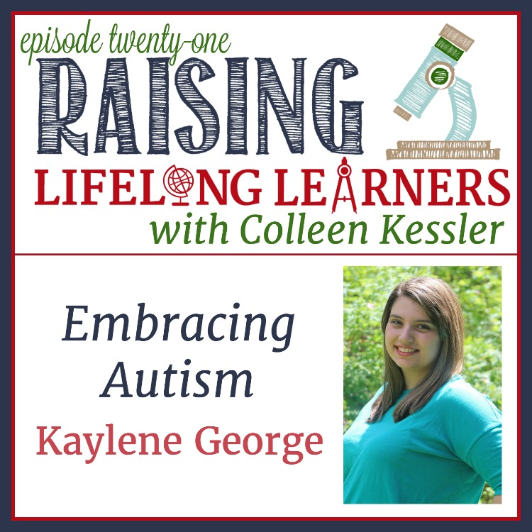 Embracing Autism -- Episode 21 of The Raising Lifelong Learners Podcast