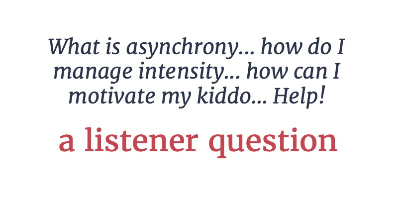 RLL 24: Asynchrony, Intensity, and Motivation   A Listener Question