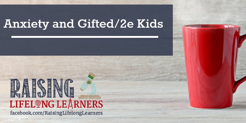 RLL LIVE | Anxiety and Gifted/2e Kids