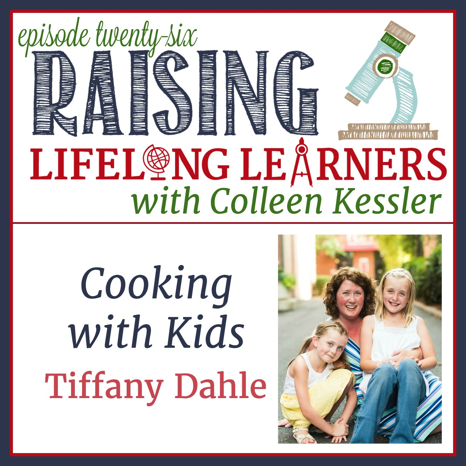 Cooking with Kids with Tiffany Dahle - Podcast Episode 26