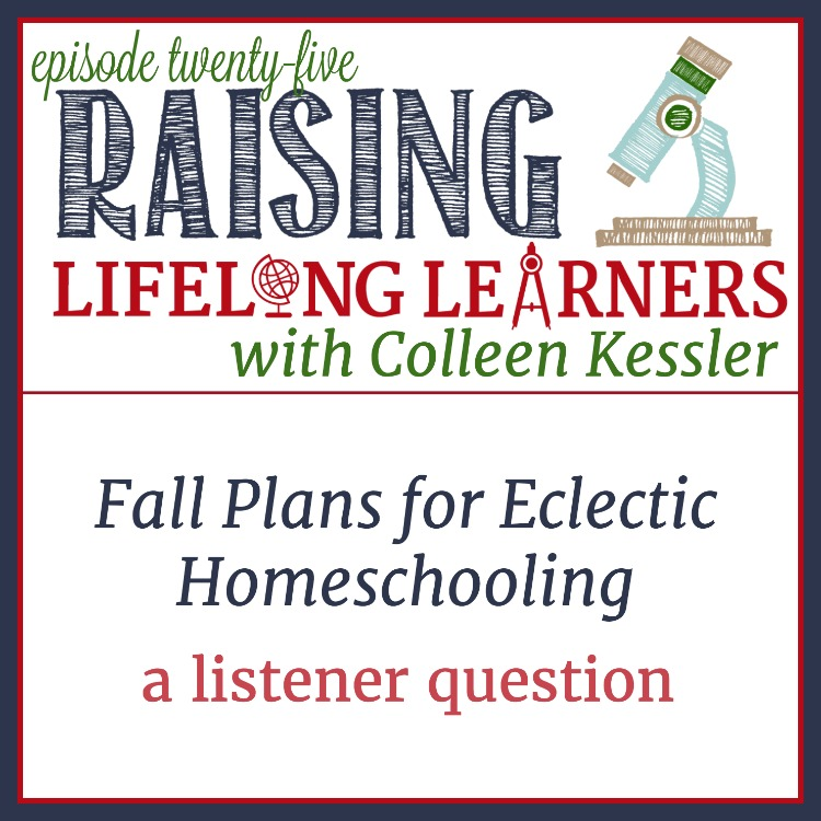 RLL 25 Fall Plans for Eclectic Homeschooling