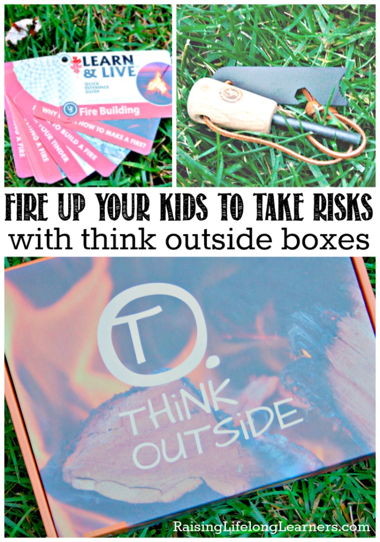 Fire Up Your Kids to Take Risks with Think Outside Boxes   We need to give our kids are the freedom to take risks, try hard things, get hurt, and attempt seemingly impossible tasks -- think outside boxes help!
