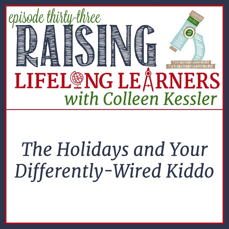 RLL 33: The Holidays and Your Differently-Wired Child   Let's chat about navigating the holidays with your differently-wired kiddos, and simple tricks you can do to make it great (or at least bearable) for all.