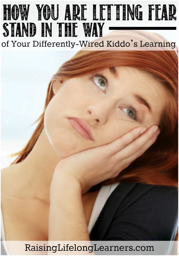 Fear and Your Differently Wired Kids Learning
