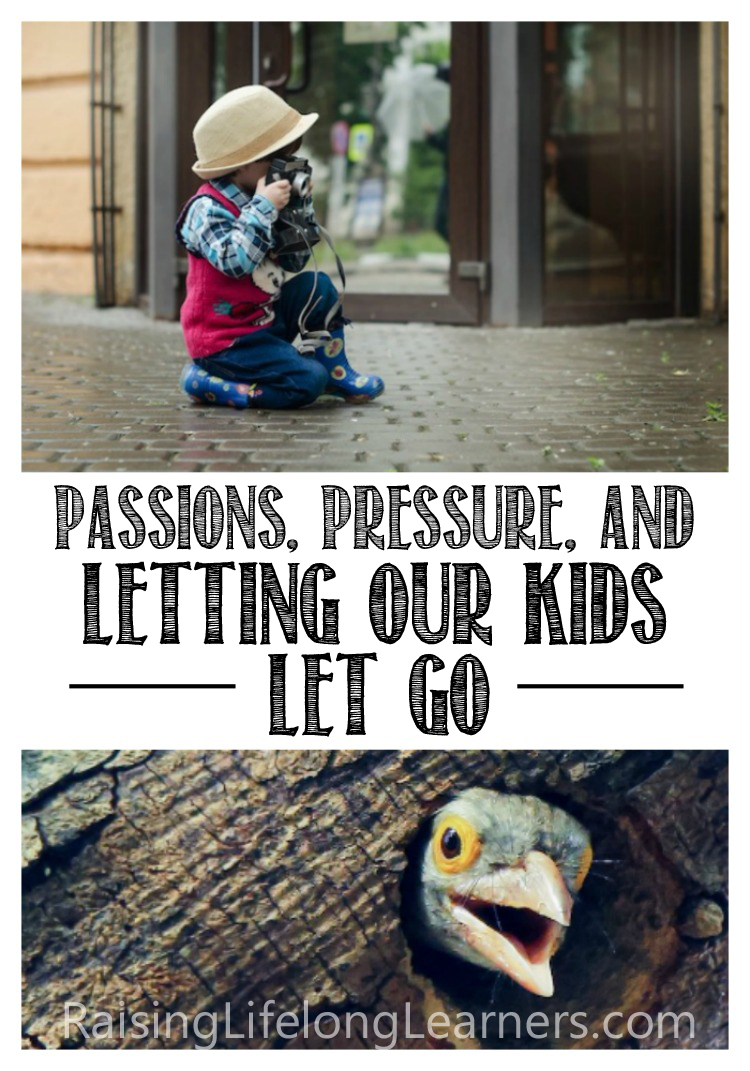 passions pressure and letting our kids let go